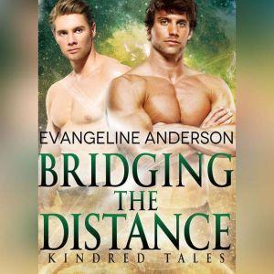 Bridging the Distance: A Kindred Tales Novel, Evangeline Anderson