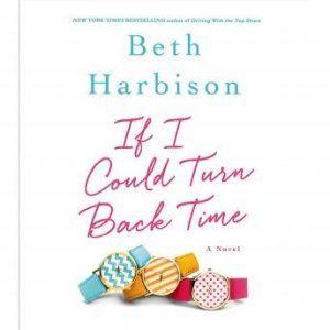 If I Could Turn Back Time, Beth Harbison