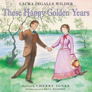 These Happy Golden Years, Laura Ingalls Wilder