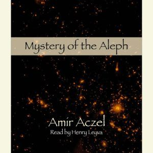 Mystery of the Aleph, Amir D. Aczel