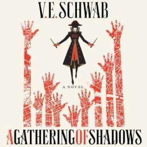 A Gathering of Shadows, V. E. Schwab