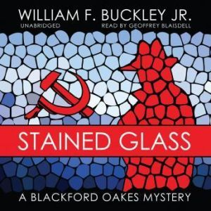 Stained Glass: A Blackford Oakes Mystery, William F. Buckley, Jr.