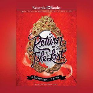 Return to the Isle of the Lost: A Descendants Novel, Melissa De La Cruz