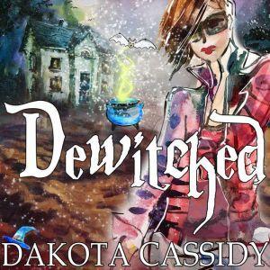 Dewitched, Dakota Cassidy