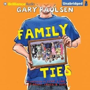 Family Ties: The Theory, Practice, and Destructive Properties of Relatives, Gary Paulsen