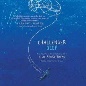 Challenger Deep, Neal Shusterman
