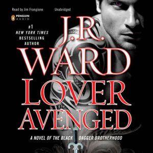 Lover Avenged: A Novel of the Black Dagger Brotherhood, J.R. Ward