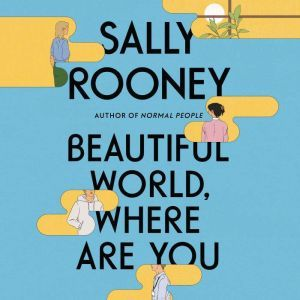 Beautiful World, Where Are You A Novel, Sally Rooney
