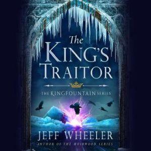 The King's Traitor, Jeff Wheeler