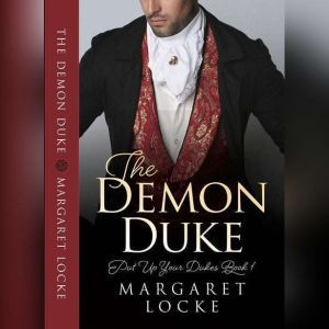 The Demon Duke: A Regency Historical Romance, Margaret Locke