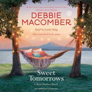 Sweet Tomorrows: A Rose Harbor Novel, Debbie Macomber