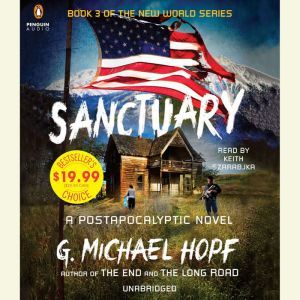 Sanctuary: A Postapocalyptic Novel, G. Michael Hopf