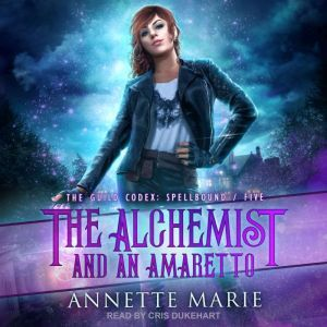 The Alchemist and an Amaretto, Annette Marie
