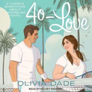 40-Love, Olivia Dade