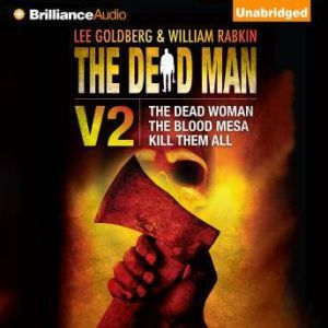 The Dead Man Vol 2: The Dead Woman, The Blood Mesa, Kill Them All, Lee Goldberg