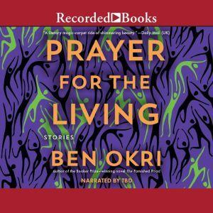 A Prayer for the Living, Ben Okri