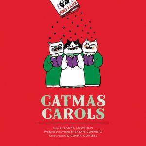 Catmas Carols, Laurie Loughlin