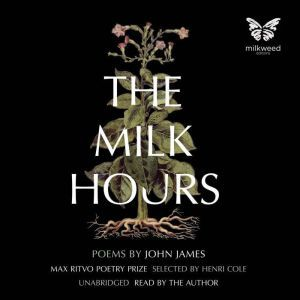 The Milk Hours, John James