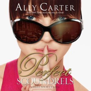 Perfect Scoundrels, Ally Carter