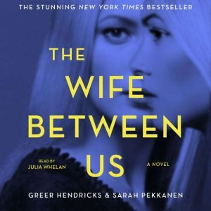 The Wife Between Us, Greer Hendricks
