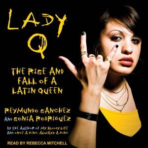 Lady Q: The Rise and Fall of a Latin Queen, Sonia Rodriguez