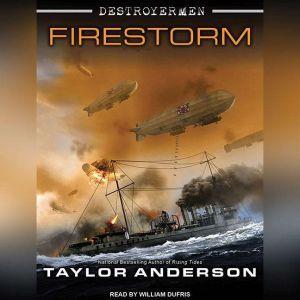 Destroyermen: Firestorm, Taylor Anderson