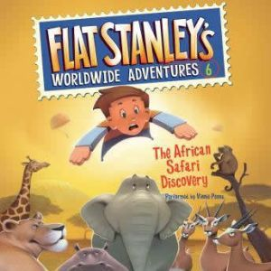 Flat Stanley's Worldwide Adventures #6: The African Safari Discovery, Jeff Brown