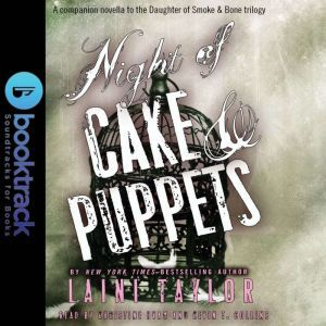 Night of Cake & Puppets - Booktrack Edition, Laini Taylor
