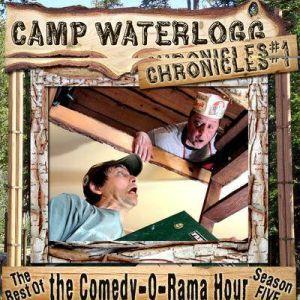 The Camp Waterlogg Chronicles 1 The Best of the Comedy-O-Rama Hour Season 5, Pedro Pablo Sacristan, Lorie Kellogg, and Joe Bevilacqua