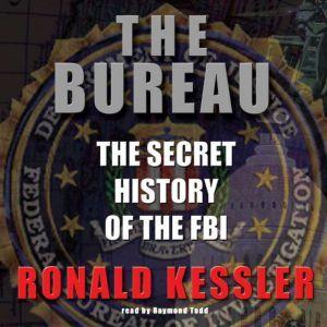 The Bureau: The Secret History of the FBI, Ronald Kessler