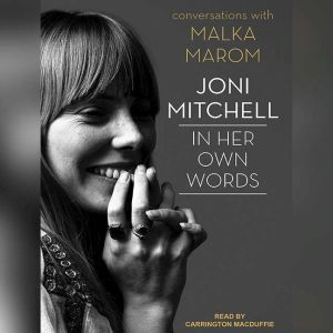 Joni Mitchell In Her Own Words, Malka Marom