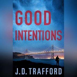 Good Intentions, J. D. Trafford