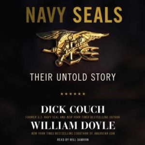 Navy Seals Their Untold Story, Dick Couch