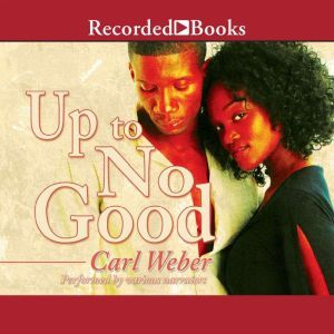 Up to No Good, Carl Weber