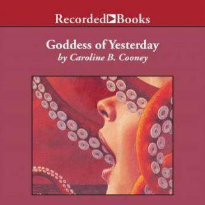 Goddess of Yesterday, Caroline B. Cooney