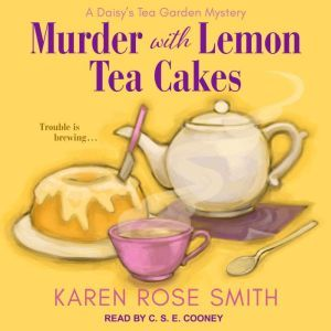 Murder with Lemon Tea Cakes, Karen Rose Smith