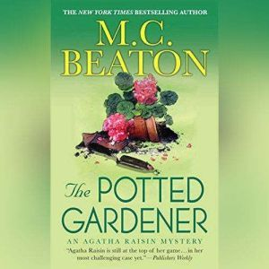 Agatha Raisin and the Potted Gardener, M. C. Beaton