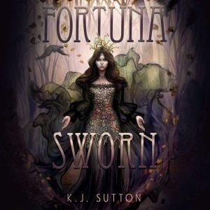 Fortuna Sworn, K.J. Sutton