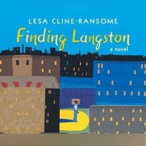 Finding Langston, Lesa Cline-Ransome