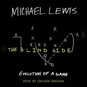 The Blind Side Evolution of a Game, Michael Lewis
