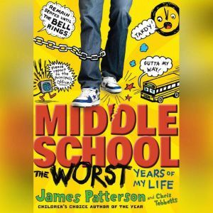 Middle School, The Worst Years of My Life, James Patterson