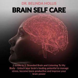 Brain Self Care, Dr. Belinda Hollis