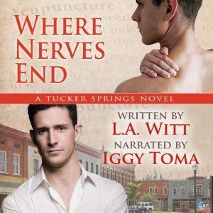 Where Nerves End: A Tucker Springs Novel, L.A. Witt