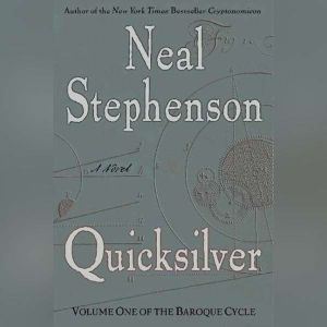Quicksilver: Volume One of The Baroque Cycle, Neal Stephenson