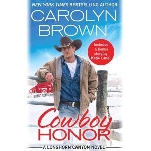 Cowboy Honor: Includes a bonus novella, Carolyn Brown