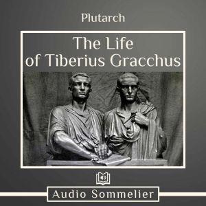The Life of Tiberius Gracchus, Plutarch