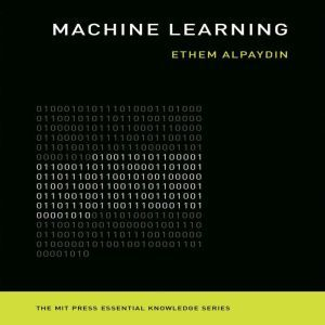 Machine Learning The New AI (The MIT Press Essential Knowledge series), Ethem Alpaydi