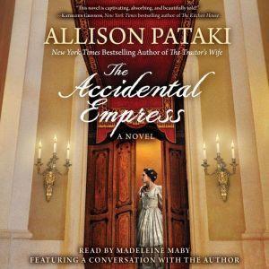 The Accidental Empress, Allison Pataki