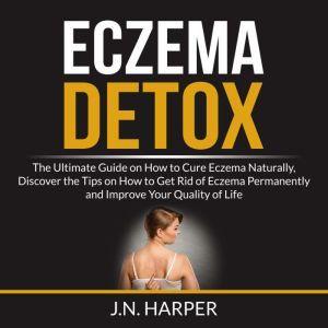 Eczema Detox, J.N Harper