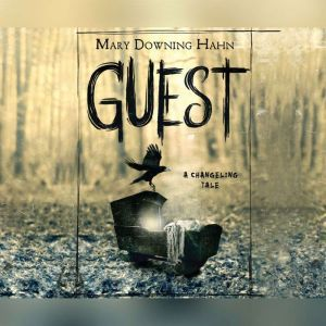 Guest A Changeling Tale, Mary Downing Hahn
